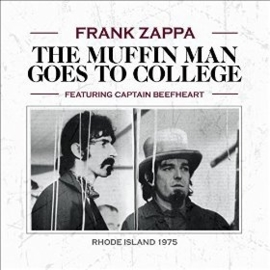 Frank Zappa featuring Captain Beefheart - The muffin man goes to college | CD