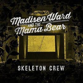 Madisen Ward and the Mama Bear - Skeleton crew  | LP