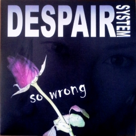 Despair System - So wrong  | CD-single (o.a. Hans van Lier)