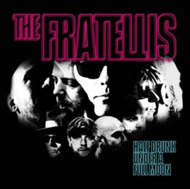 Fratellis - Half Drunk Under a Full Moon | LP