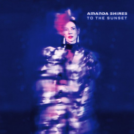 Amanda Shires - To the sunset | LP
