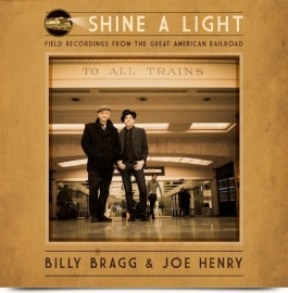 Billy Bragg & Joe Henry - Shine a light: Field recordigs | LP