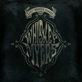 Whiskey Myers - Early Morning Shakes | 2LP