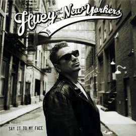 Huey and the New Yorkers | Say it to my face | CD