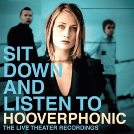 Hooverphonic - Sit Down and Listen | 2LP