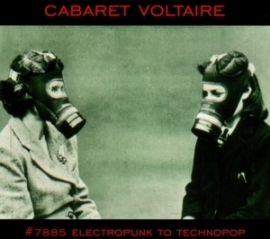 Cabaret Voltaire - 7885 Electropunk to technopop 1978  | CD