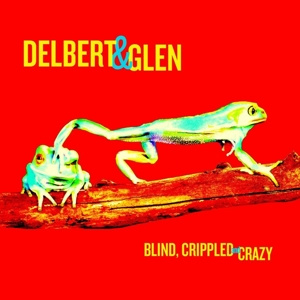 Delbert McClinton & Glen Clark - Blind Crippled and Crazy | 2LP