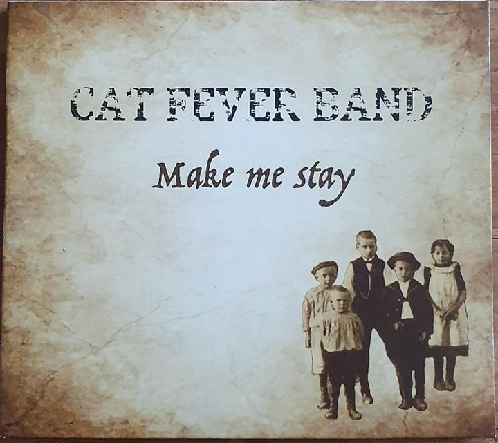 Cat Fever Band - Make me stay | CD