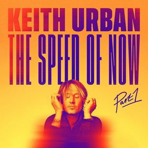 Keith Urban - Speed of Now Pt.1   CD