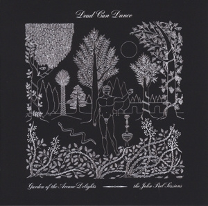 Dead can dance - Garden of the Arcane Delights + Peel Sessions | 2LP