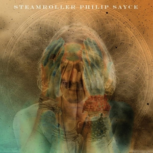 Philip Sayce - Steamroller     LP