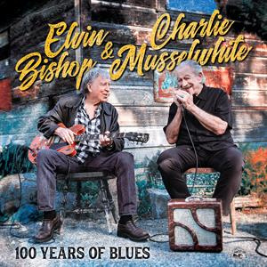 Elvin Bishop & Charlie Musselwhite - 100 Years of Blues | CD