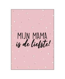 """Wenskaart """"Mama is de liefste"""""""