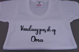 T-shirt met  tekst (vandaag pas ik op Oma)