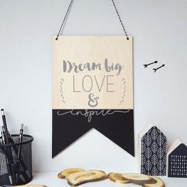 Houten banner / tekstbord 'Dream big, Love & Inspire'