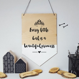 Houten banner / tekstbord 'Every little girl is a beautiful princess'
