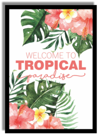 Poster 'Welcome to Tropical Paradise' 21 X 29,7 cm A4