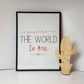 Poster 'You are the world to me' 30 x 42 cm A3
