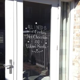 Raamsticker / Muursticker 'All I need is cookies, hot chocolate'