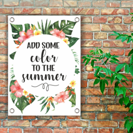 Tuinposter 'Add some color to the summer'