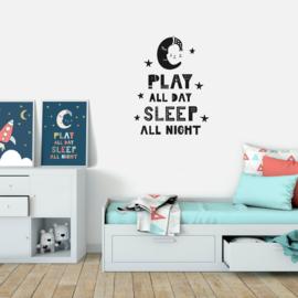 Muursticker 'Play all day, sleep all night'