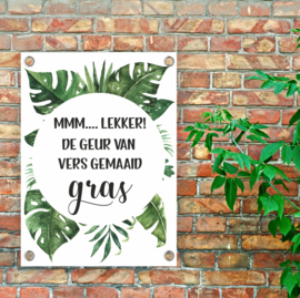 Tuinposter 'mmm...lekker, de geur van vers gemaaid gras'