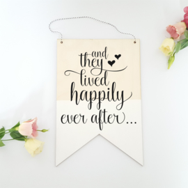 Houten banner / tekstbord 'And they lived happily ever after'