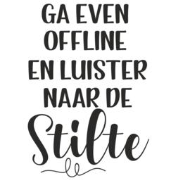 Muursticker 'Ga even offline en luister naar de stilte'