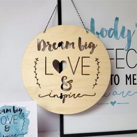 Houten, ronde banner 'Dream big, Love & Inspire'