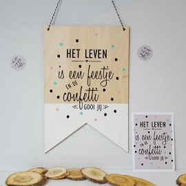 Houten banner / tekstbord 'Het leven is een feestje'