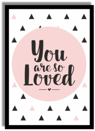 Poster 'You are so loved' 21 X 29,7 cm A4 - ROZE
