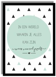 Poster 'In een wereld waarin je alles kan zijn...' 21 X 29,7 cm A4 - VINTAGE GROEN-