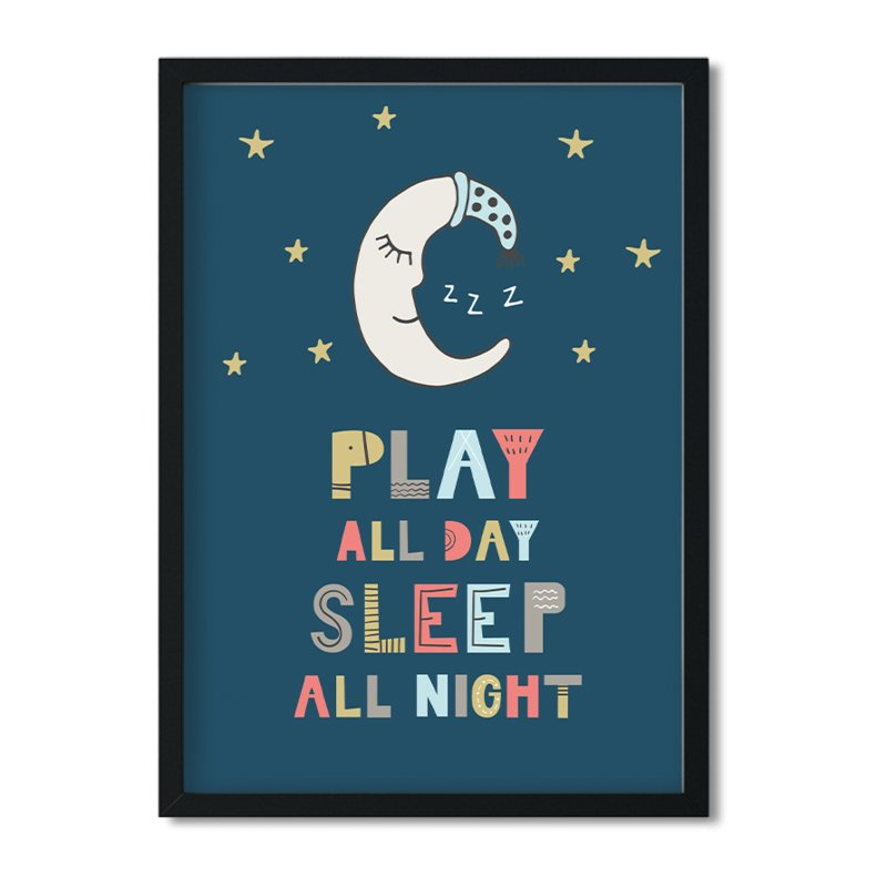 Poster 'Play all day, sleep all night'