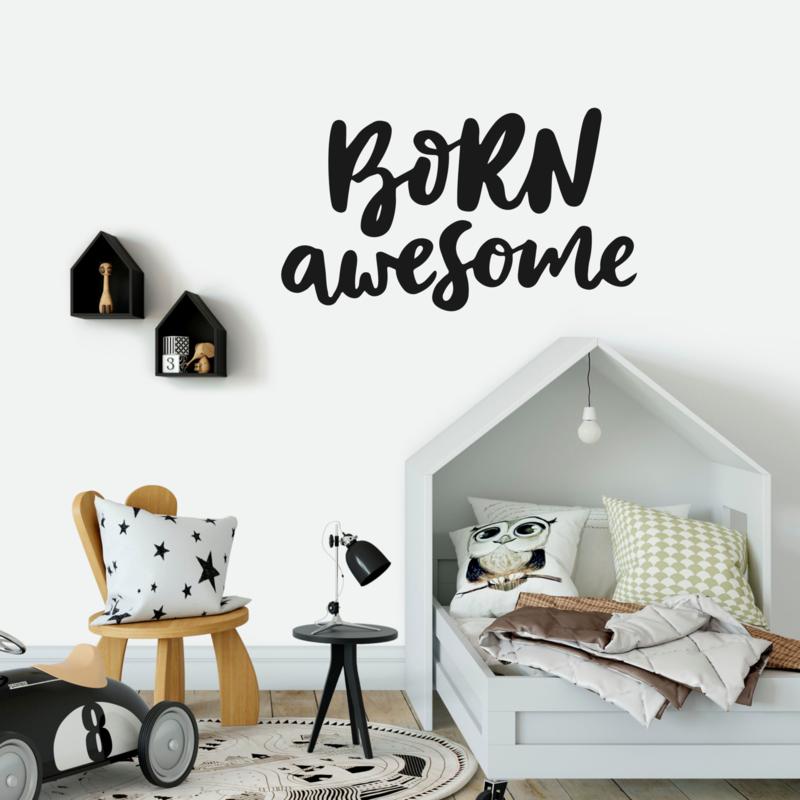 Muursticker 'Born awesome'