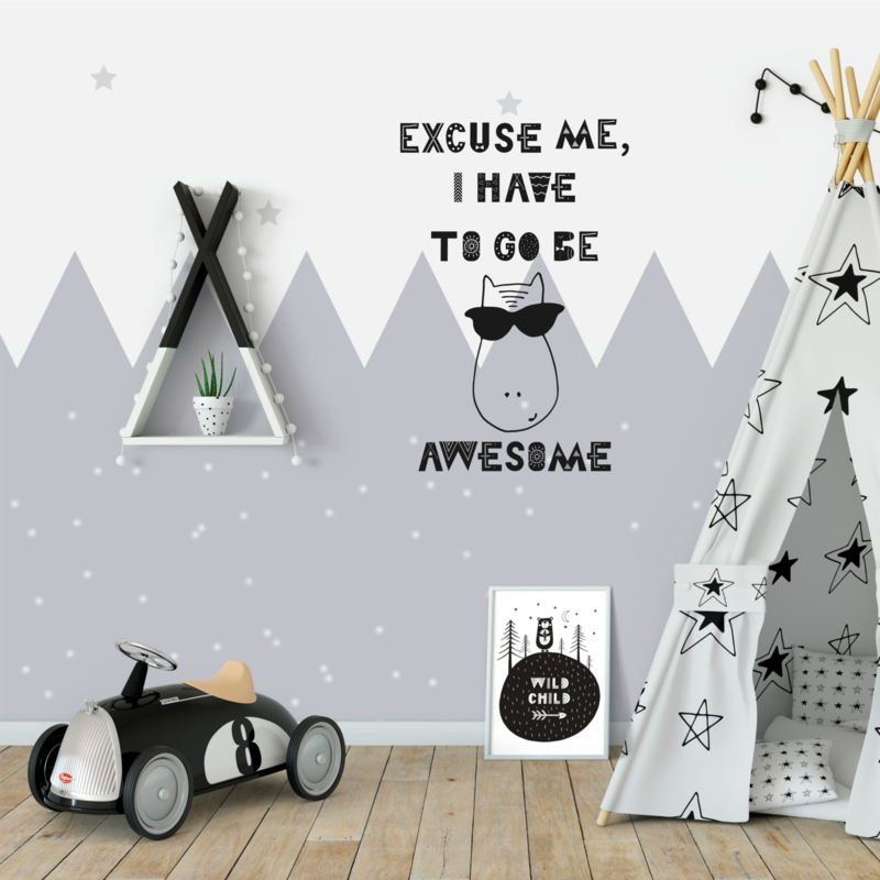Muursticker 'Excuse me, I have to go be awesome'