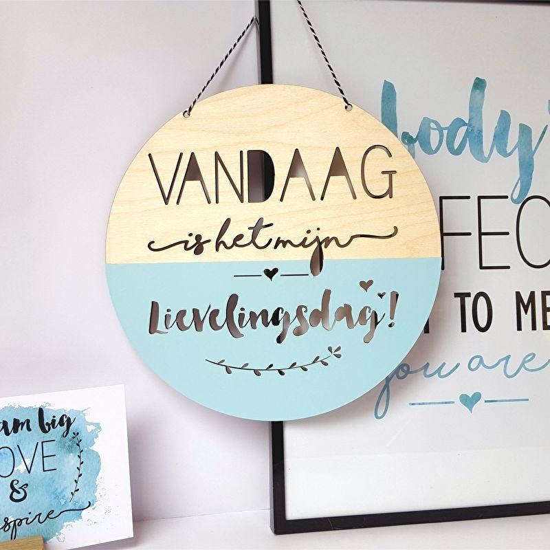 Houten, ronde banner 'Vandaag is mijn lievelingsdag!'