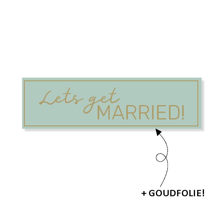 Etiket Lets get Married - rechthoek - 10 stuks