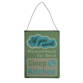 Rex London Metal sign If you want breakfast in bed..