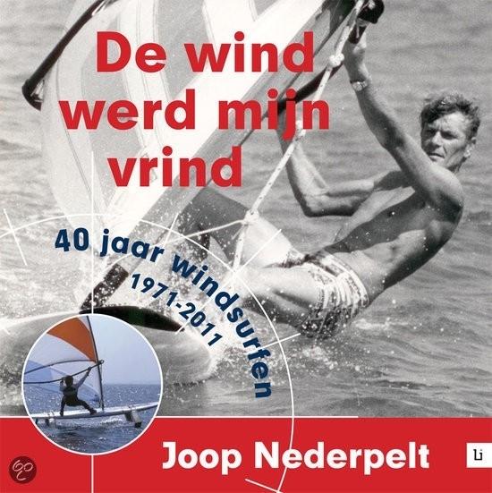 De wind werd mijn vrind - Joop Nederpelt