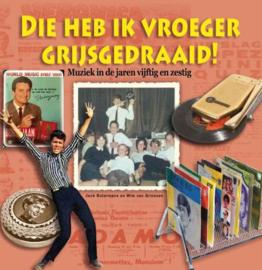 Die heb ik vroeger grijsgedraaid - Jack Botermans en Wim van Grinsven