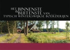 Het binnenste & buitenste van typisch Winterswijkse boerderijen - Hans Hendriks