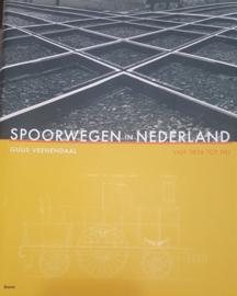 Spoorwegen In Nederland van 1834 tot nu - Guus Veenendaal