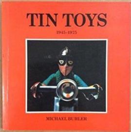 Tin Toys 1945-1975 - Michael Buhler