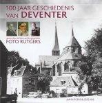 100 jaar geschiedenis van Deventer - Jan Rutgers & Cees Vos
