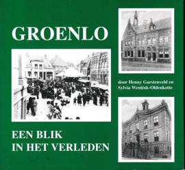 Groenlo-Een Blik in het Verleden – Henny Garstenveld & Sylvia Wentink-Oldenkotte