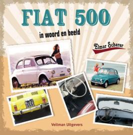 Fiat 500 in woord en beeld - Elmar Scherer