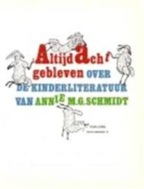 Altijd acht gebleven over de kinderliteratuur van Annie M.G. Schmidt