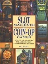 Slot machines and coin-op games - Bill Kurtz
