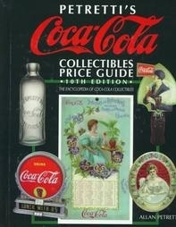 Petretti`s Coca-Cola Collectibles Price Guide: 10th Edition