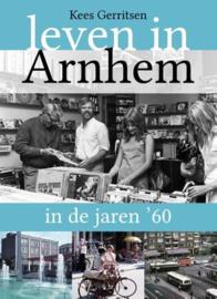 Leven in Arnhem in de jaren '60 - Kees Gerritsen